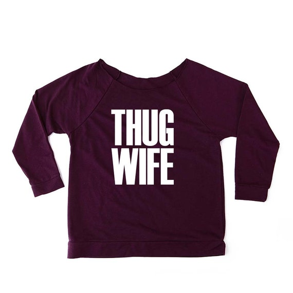 Bride Gift, Wedding Gift, Bridal Shower Gift, THUG WIFE Sweatshirt, Bride Shirt, Anniversary Gift, Bachelorette Gift, Bachelorette Party