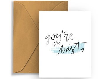 """Printable Greeting Card """"You're The Best""""  Hand Lettering Typography Thank You Celebration Birthday Congratulations"""