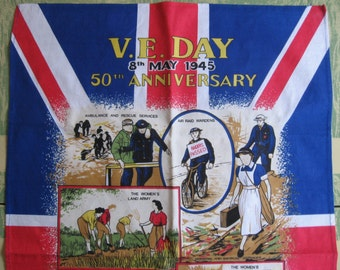 Vintage Cotton Souvenir Tea Towel - 50th Anniversary V.E. Day, May 8, 1945, The Home Front