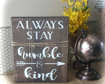 Always Stay Humble And Kind Sign//Pallet Sign//Inspirational Wood Sign Decor//Farmhouse Decor//Country Music Wood Signs//Lyric Signs