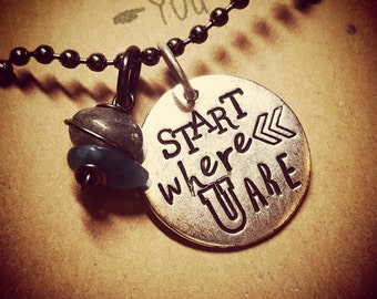 Start where you are; quote necklace; inspirational jewelry