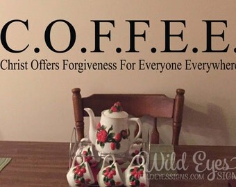 COFFEE Christ offers forgiveness for everyone everywhere, kitchen decor, dining room, breakfast nook, church,Wall Decal, Kitchen sign RE3120