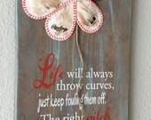 Life Will Always Throw Curves, Wedding Gift, Baseball/Softball Sign Decor, Inspirational Quote, Baseball Softball Flower Yellow Softball