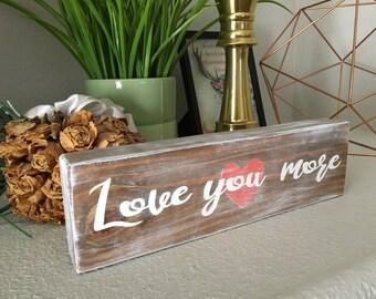 I love you more - I love you more sign - Love sign - Wood sign - I love you - Wedding gift - I love you sign - Wood - Anniversary gift -