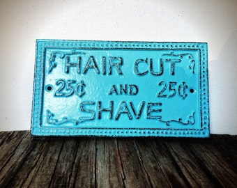 BOLD shave and a haircut cast iron wall sign // baby aqua blue // for him man cave bathroom decor // vintage l barber // rustic metal signs