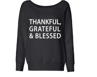 Thankful, Greatful and Blessed, Bella Tri Blend, Yoga- Fleece Slouchy Wideneck Sweatshirt