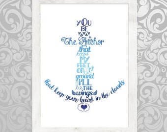 Wall Art - Inspirational Quote - You be the anchor that keeps my feet on the ground [ Instant Digital Download ]