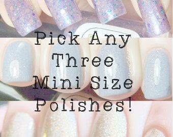 THREE mini nail polishes - YOU PICK - Fanchromatic Nails