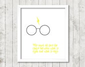 """Harry Potter Quote """"We must all face the choice between what is good and what is easy."""" Digital Print"""