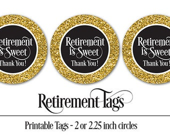 Retirement Favor Tags, PRINTABLE, 2 & 2.25 Inch, Retirement Is Sweet Thank You Tag, Gold Glitter