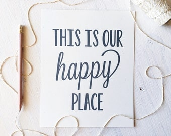 Rustic This Is Our Happy Place Print, Typography Print, 8x10, Wall Decor, Rustic Home Decor, Our Happy Place, Wedding Gift, Art Print