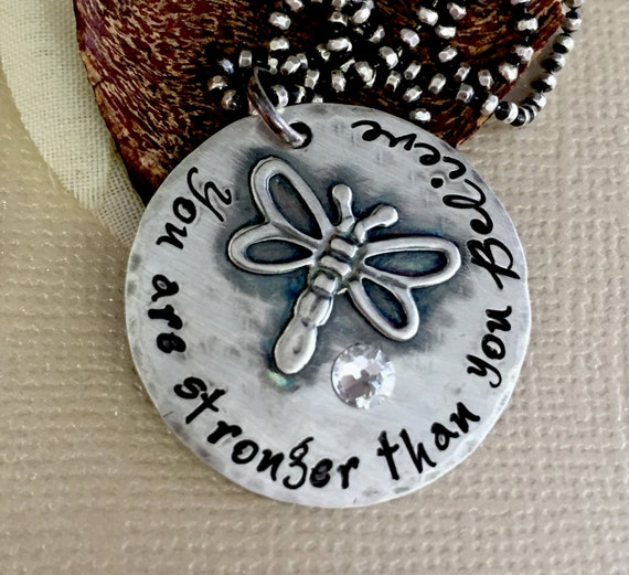 You Are Stronger Than You Believe- Inspirational Necklace- Inspirational Jewelry- Handstamped Necklace- Rustic Necklace- Dragonfly Necklace-