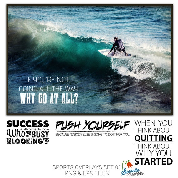 Sports Photography Word Overlays, Motivational Quotes, Inspirational Quotes, Football, Basketball, Soccer, Softball, Surfing, Lacrosse, more