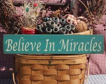 Believe In Miracles painted primitive rustic wood sign