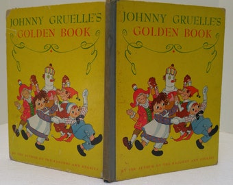 Johnny Gruelle's Golden Book by The Author of The Raggedy Ann Stories / Johnny Gruelle 1927