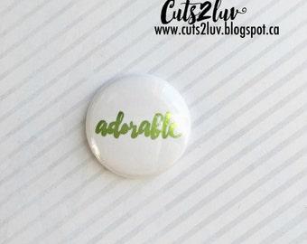 "Badge 1 ""Adorable metallic Green"
