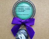 Emmeline Pankhurst / Rebel Fob Brooch - Handmade Unique
