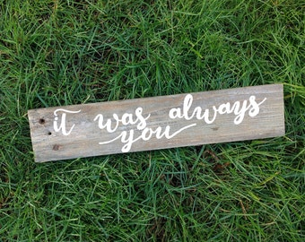 Rustic Wedding It Was Always You Sign-Reclaimed Wooden Sign Photo Prop