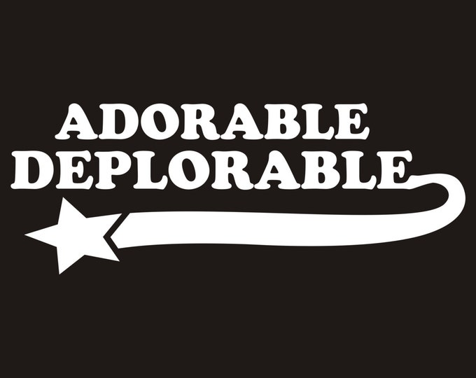 Adorable Deplorable Decal, Adorable Deplorable Sticker, Adorable Deplorable, Adorable Deplorable car decal, Hillary decal, Trump decal