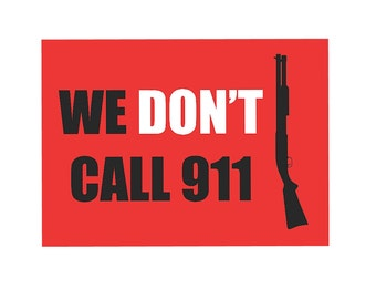 We Don't Call 911 Sign Gun Rights 2nd Amendment Plastic Man Cave s171 Metal Aluminum Plastic