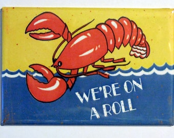 "Vintage Lobster We're On A Roll humor 2"" x 3"" Fridge MAGNET Maine New England"