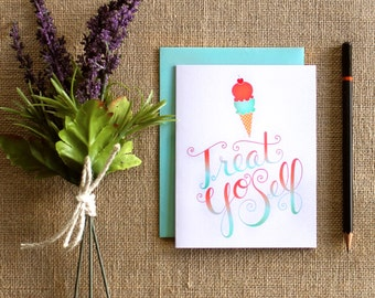 Treat Yo Self greeting card / blank inside