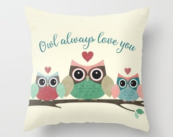 Owl Always Love You - Decorative Pillows - Throw Pillows - Couch Pillows - Sofa Pillows