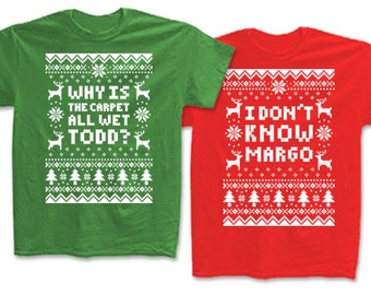 "Couples 2-Shirt Christmas Set ""Why Is The Carpet All Wet Todd - I Don't Know Margo"" Unisex T-Shirts for Christmas Holiday Parties"