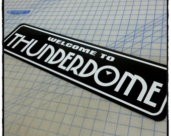 Road Warrior - Welcome to Thunderdome Aluminum Sign