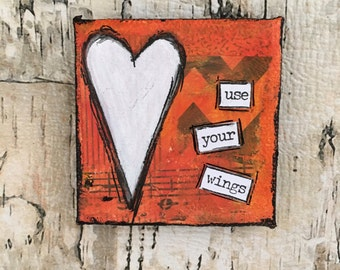Use Your Wings - Mixed Media Original Mini Canvas Magnet