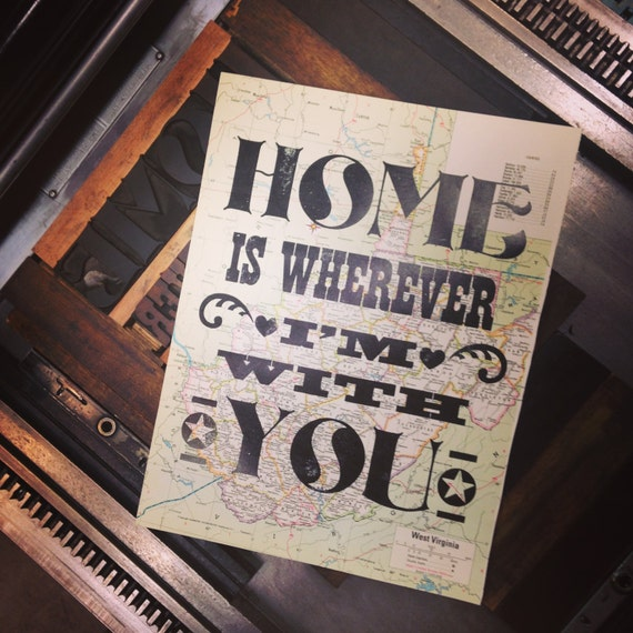 Home is Wherever I'm With You Letterpress Print on Vintage Map