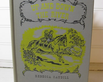 "Vintage Children's Story Book ""Up And Down The River"" 1951 Rebecca Caudill"
