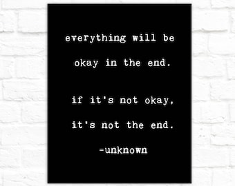 Canvas Print - Black and White Canvas Print - Everything Will Be Okay in the End - Inspirational Quote Canvas - 8x10 11x14 16x20 20x24