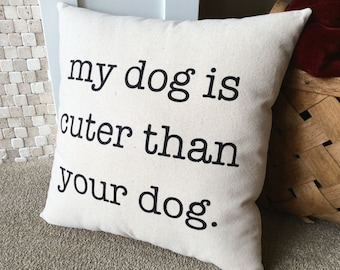 Dog Pillow, Dog Lovers Gift, Funny Dog Gift, Pet Owner Gift, Funny Pet Saying, Canvas Pillow, Pillow with Words, Farmhouse Decor Pillows