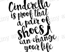 25% OFF FLASH SALE Black and White Printable Script Cinderella Shoes Can Change Your Life Quote Disney Vacation Iron On Transfer