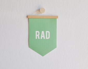 Rad Wall Banner,  Wall Flag, Quote Banner, Canvas Banner