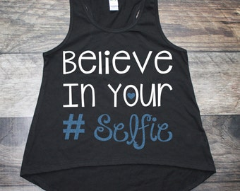 Believe in your selfie high low tank. Dance Cheer Gymnastics Custom shirt