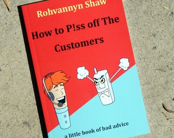 How To P!ss Off The Cusomers: a comedy about customer service antics