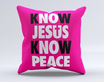 The Know Jesus Know Peace - White and Black Over Pink v2 ink-Fuzed Decorative Throw Pillow