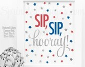 Sip Sip Hooray - 4th of July Party Decorations, Patriotic Red White Royal Blue Silver Glitter Baby or Bridal Shower Ideas, Sip N See Sign