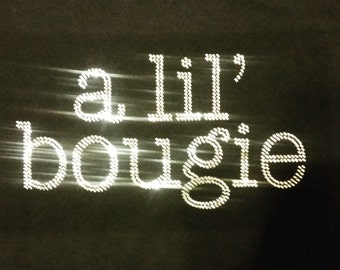 a lil' bougie