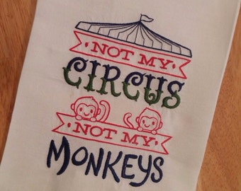 Not My Circus Embroidered Kitchen Tea Towel Funny Saying