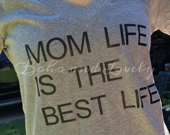 Mom Life is the Best Life Vneck