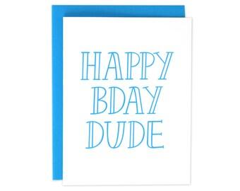 Happy Birthday Dude, Boyfriend Birthday Card, Friend Birthday Card, Husband Birthday Card, Happy Birthday Babe, Brother Bday Card - (#BDY12)