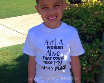 Aint a woman alive that could take my mamas place t shirt