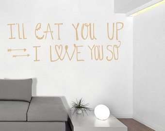 I'll Eat You Up I Love You So - Where The Wild Things Are Wall Nursery Decal