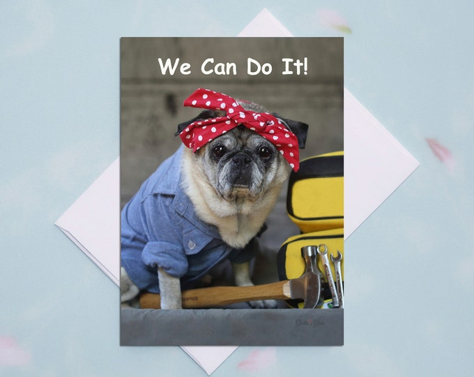 5x7 ENCOURAGEMENT CARD We Can Do It! Pug Card by Pugs and Kisses