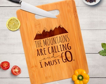 The Mountains are Calling and I must go Bamboo Cutting Board Nature Outdoors Quote
