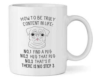 How To Be Truly Content In Life Pug 11oz Mug Cup