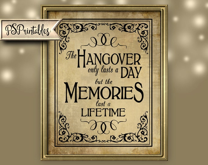 Printable Hangover lasts a day, memories last a lifetime wedding or party sign - instant download file - DIY - Vintage Black Tie Collection